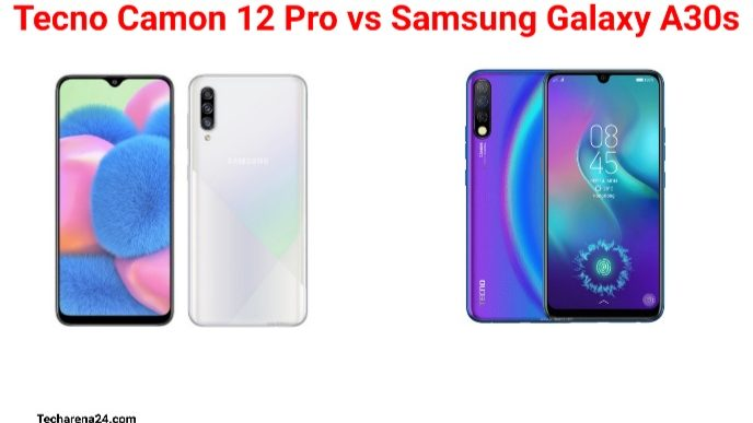 Tecno Camon 12 Pro vs Samsung Galaxy A30s: Which Should You Buy?