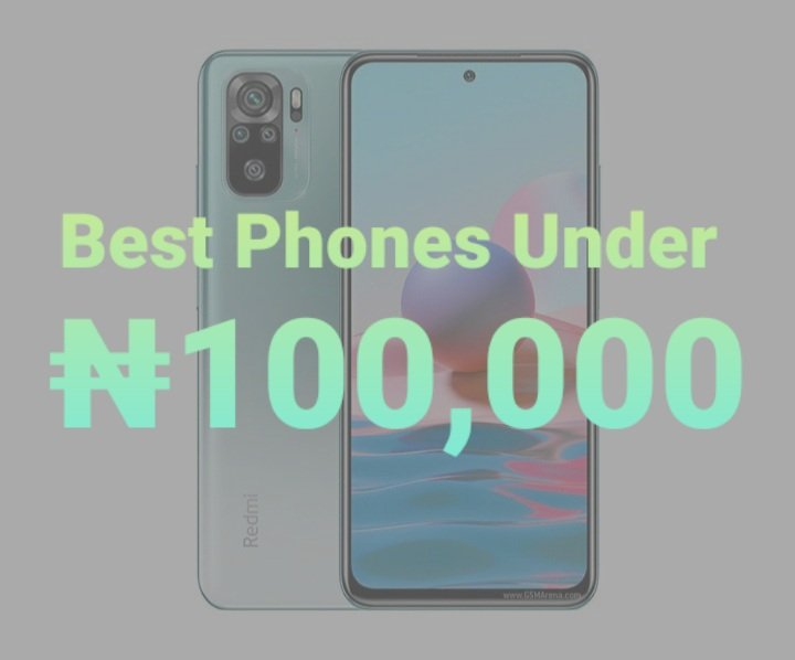 5 Best Phones Under 100000 Naira – April 2021