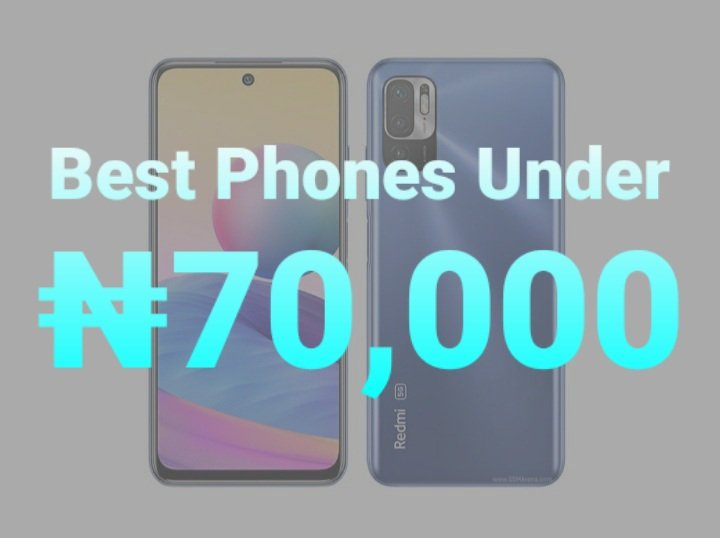 11 Best Phones Under 70000 Naira In Nigeria – April 2021