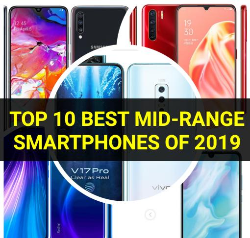 Top 10 Best Mid-range Smartphones of 2019