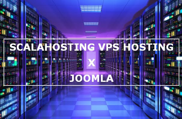 ScalaHosting Offers The Best Managed VPS Hosting For Your Joomla Site