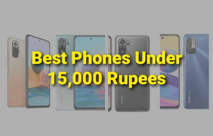 5 Best Phones Under 15000 Rupees in India – March 2021