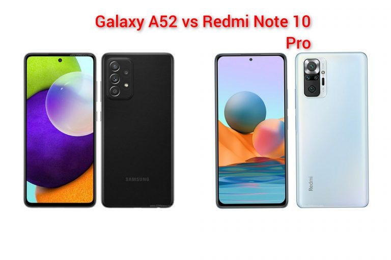 Samsung Galaxy A52 vs Redmi Note 10 Pro: Comparison